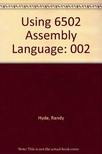 Using 6502 Assembly Language: Hyde, Randy