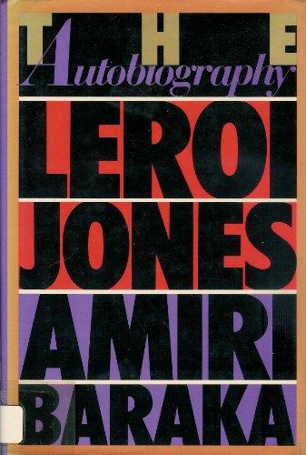 Leroi Jones : the autobiography: Jones, Leroi with Baraka, Amiri