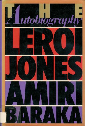 THE AUTOBIOGRAPHY OF LEROI JONES: BARAKA, Amiri
