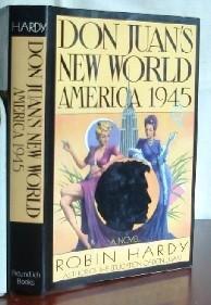 Don Juan's New World: America 1945: Hardy, Robin