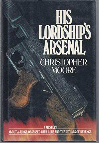 His Lordship's arsenal: A novel: Moore, Christopher