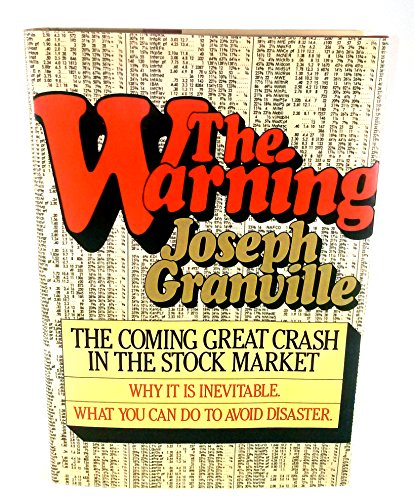 The Warning: The Coming Great Crash in the Stock Market: Granville, Joseph E.