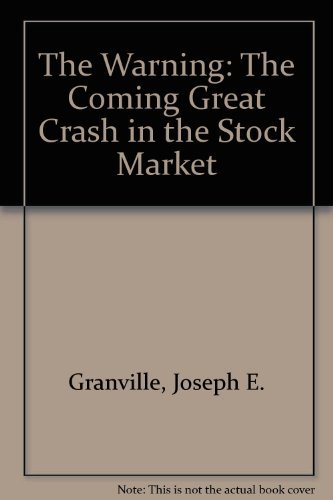 The Warning: The Coming Great Crash in the Stock Market (0881910341) by Joseph E. Granville