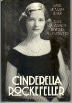 9780881910520: Cinderella Rockefeller: A Life of Wealth Beyond All Knowing