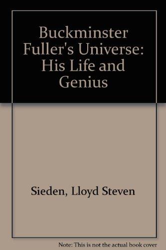 9780881910551: Buckminster Fuller's Universe: His Life and Genius