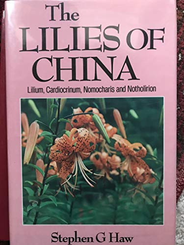 LILIES OF CHINA: THE GENERA - LILIUM,: HAW, STEPHEN G.