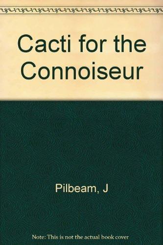 Cacti for the Connoisseur: John Pilbeam