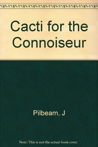 9780881920437: Cacti for the Connoisseur