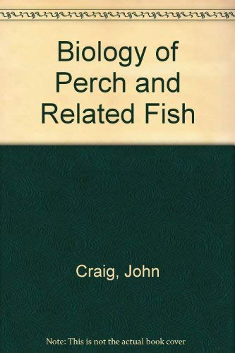 Biology of Perch and Related Fish: Craig, John F.