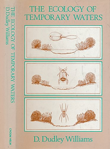 The Ecology of Temporary Waters: Williams, D. Dudley