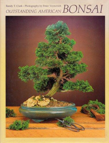 Outstanding American Bonsai: Clark, Randy T., Photos by Peter Voynovich