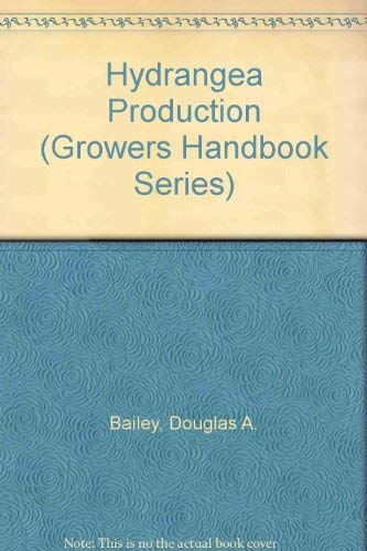 9780881921434: Hydrangea Production (GROWERS HANDBOOK SERIES)