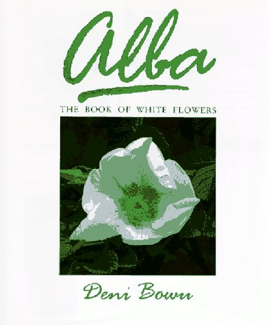 9780881921571: Alba: The Book of White Flowers
