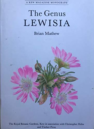 The Genus Lewisia (Kew Magazine Monograph): Mathew, Brian