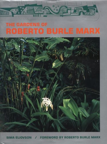9780881921601: The Gardens of Roberto Burle Marx