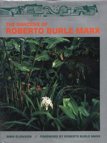 The Gardens of Roberto Burle Marx: Sima Eliovson, Roberto