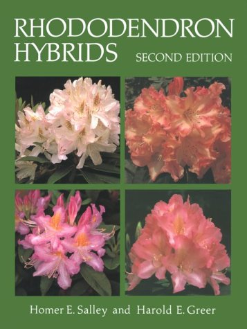 Rhododendron Hybrids Second Edition (Includes Selected, Named Forms of Rhododendron Species): ...
