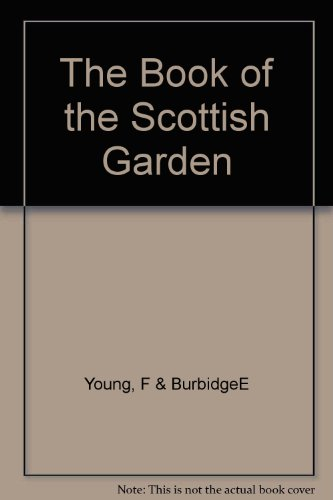 The Book of the Scottish Garden: A: Fay Young