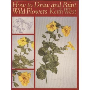 How to Draw and Paint Wild Flowers (0881922390) by Keith West