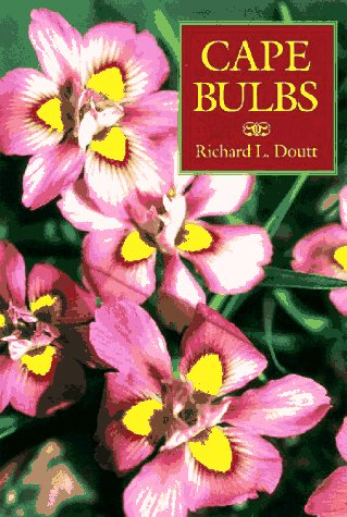 Cape Bulbs: Their Collection, Cultivation and Conservation