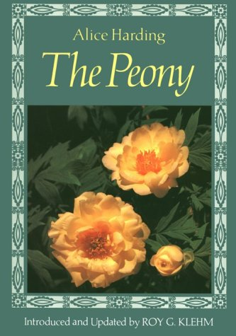 9780881922745: The Peony: Alice Harding's Peonies in the Little Garden & the Book of the Peony, Updated Edition