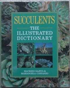 9780881922899: Succulents: The Illustrated Dictionary
