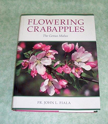 Flowering Crabapples: The Genus Malus: John L. Fiala