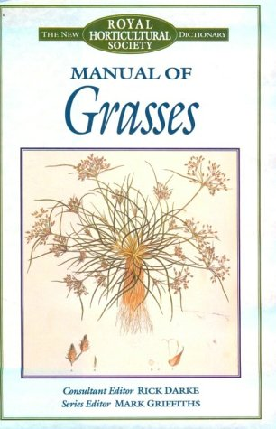 Manual of Grasses (Royal Horticultural Society): Darke, Frederick, Griffiths,