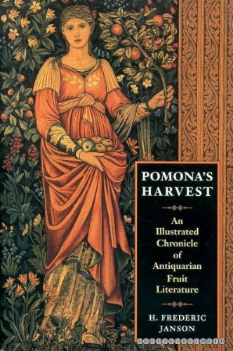 POMONA'S HARVEST an Illustrated Chronicle of Antiquarian Fruit Literature