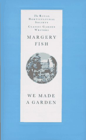 We Made a Garden (Royal Horticultural Society: Fish, Margery