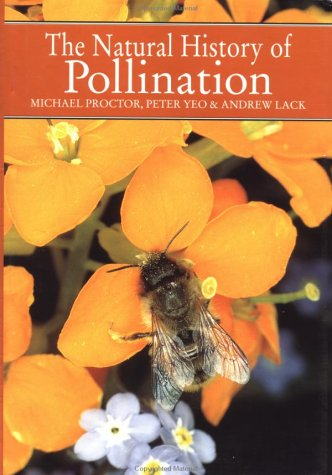 The Natural History of Pollination: Peter Yeo; Michael
