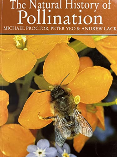 The Natural History of Pollination: Proctor, Michael; Yeo, Peter; Lack, Andrew