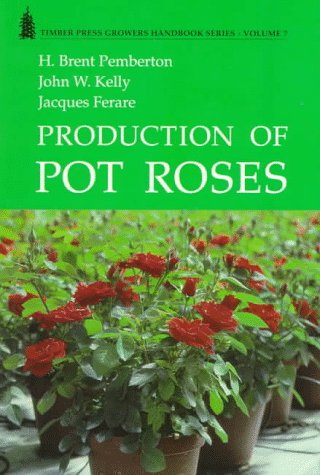 9780881923797: 7: Production of Pot Roses (GROWERS HANDBOOK SERIES)