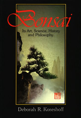 9780881923896: Bonsai: Its Art, Science, History and Philosophy