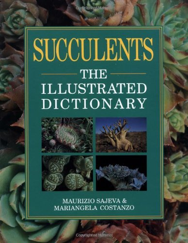 Succulents : The Illustrated Dictionary: Mariangela Constanzo and