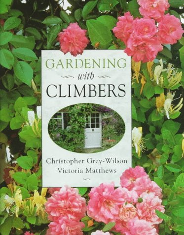 Gardening with Climbers (0881923990) by Christopher Grey-Wilson; Victoria Matthews