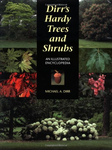 Dirr's Hardy Trees and Shrubs: An Illustrated Encyclopedia.: DIRR, Michael A.
