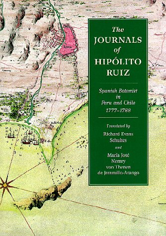 9780881924077: The Journals of Hippolito Ruiz: Spanish Botanist in Peru and Chile, 1777-1788