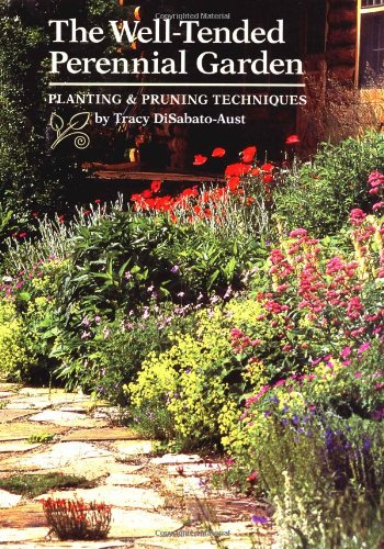 9780881924145: The Well-Tended Perennial Garden: Planting & Pruning Techniques: Planting and Pruning Techniques