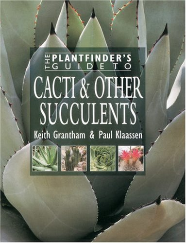 The Plantfinder's Guide to Cacti & Other Succulents (Plantfinder's Guides)