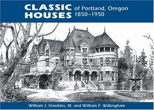 9780881924336: Classic Houses of Portland, Oregon 1850-1950