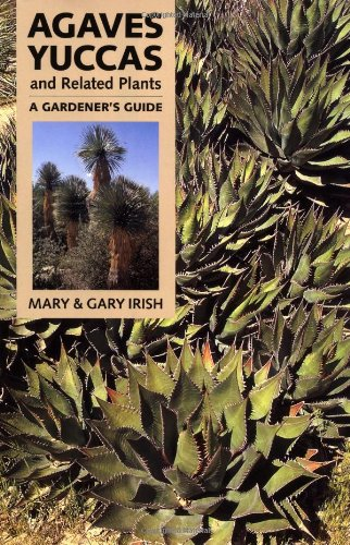 9780881924428: Agaves, Yuccas, and Related Plants: A Gardener's Guide