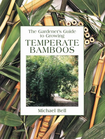 9780881924459: The Gardener's Guide to Growing Temperate Bamboos