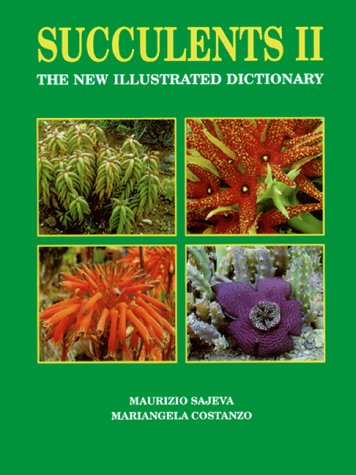 9780881924497: Succulents II: The New Illustrated Dictionary