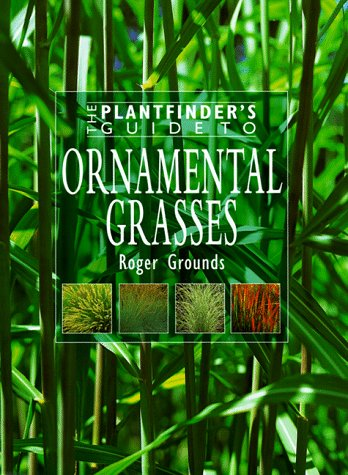 9780881924510: Ornamental Grasses (Plantfinder's Guides)