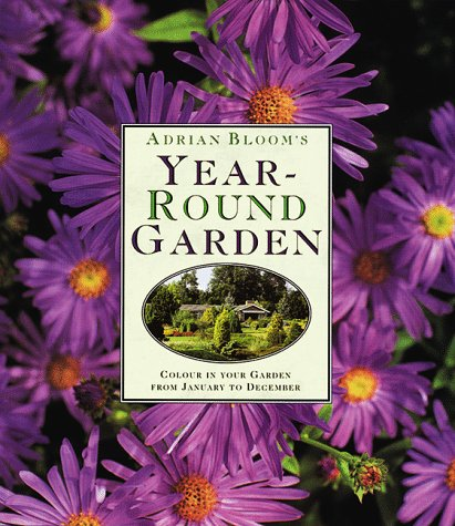 9780881924572: Adrian Bloom's Year-round Garden