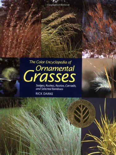 9780881924640: The Color Encyclopedia of Ornamental Grasses: Sedges, Rushes, Restios, Cat-Tails and Selected Bamboos