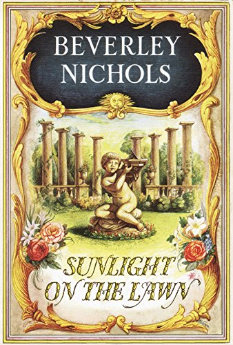 Sunlight on the Lawn: Beverley Nichols