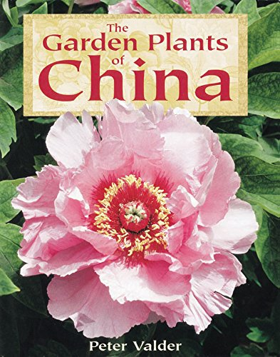 9780881924701: The Garden Plants of China
