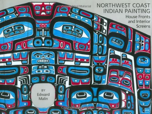 9780881924718: Northwest Coast Indian Painting: House Fronts and Interior Screens